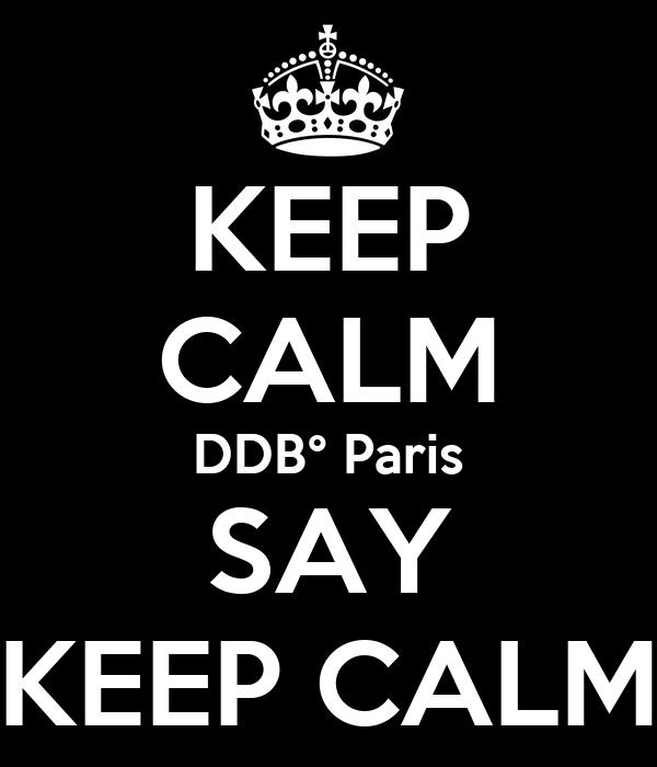 KEEP CALM DDB° Paris SAY KEEP CALM