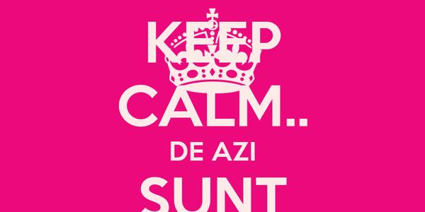 KEEP CALM.. DE AZI SUNT STUDENTA