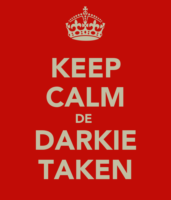 KEEP CALM DE  DARKIE TAKEN