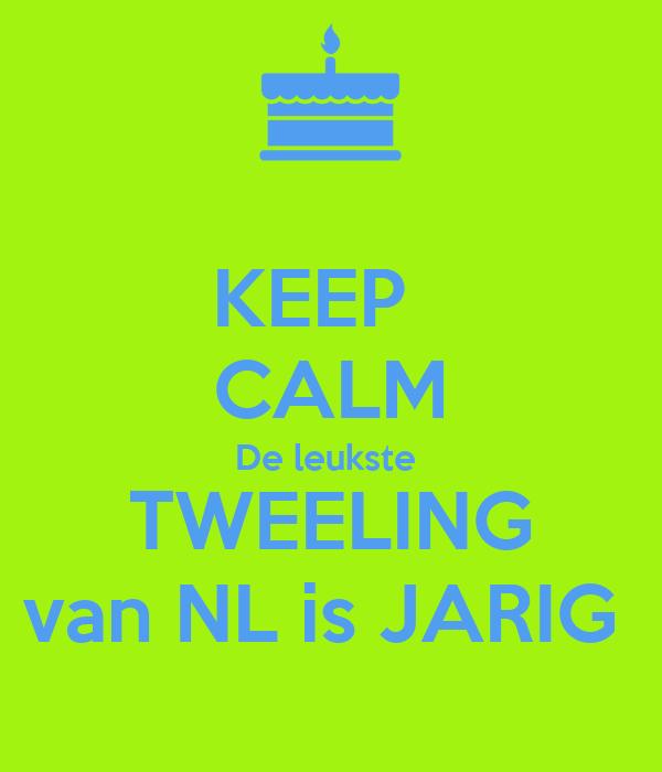 tweeling jarig KEEP CALM De leukste TWEELING van NL is JARIG Poster | Mama | Keep  tweeling jarig