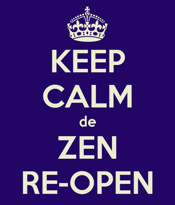 KEEP CALM de ZEN RE-OPEN