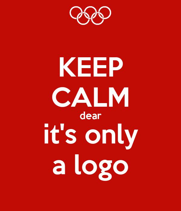 KEEP CALM dear it's only a logo