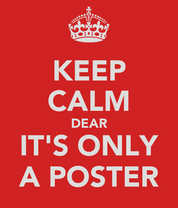 KEEP CALM DEAR IT'S ONLY A POSTER