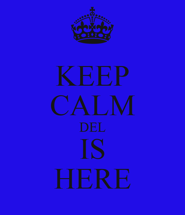 KEEP CALM DEL IS HERE