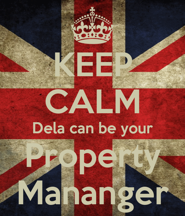 KEEP CALM Dela can be your Property Mananger