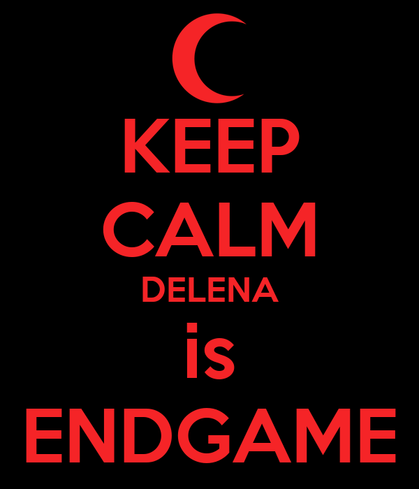 KEEP CALM DELENA is ENDGAME