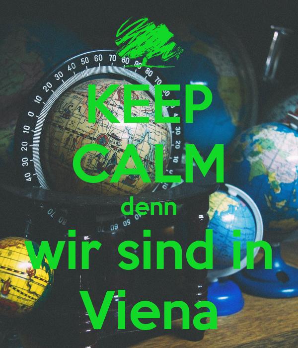KEEP CALM denn wir sind in Viena