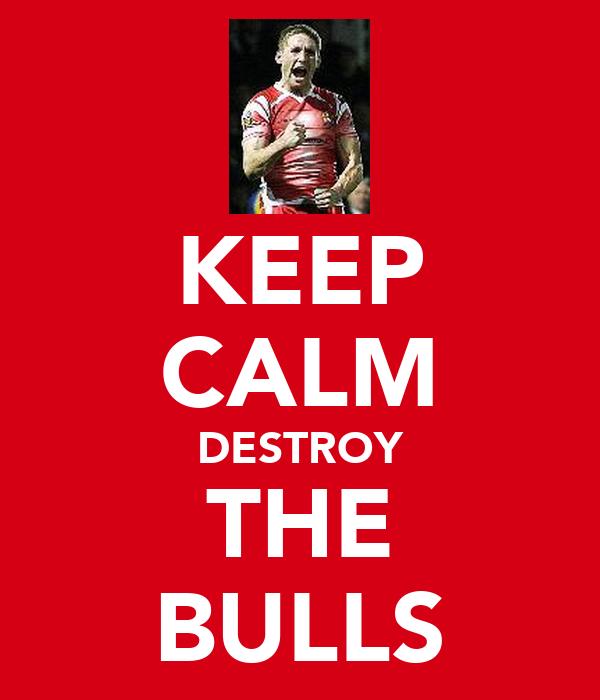 KEEP CALM DESTROY THE BULLS