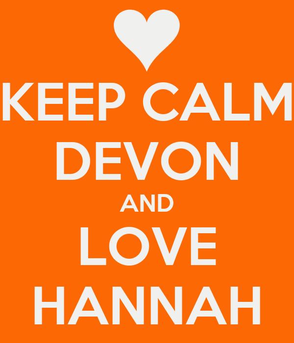 KEEP CALM DEVON AND LOVE HANNAH