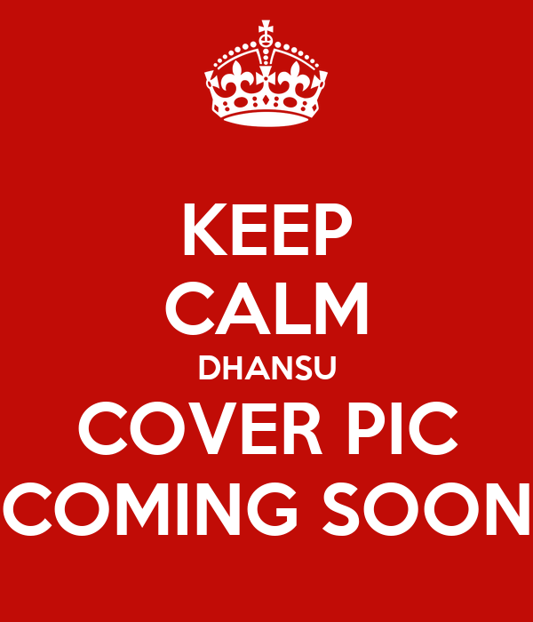 KEEP CALM DHANSU COVER PIC COMING SOON