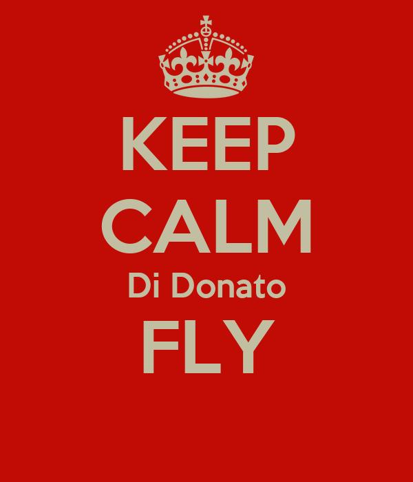 KEEP CALM Di Donato FLY