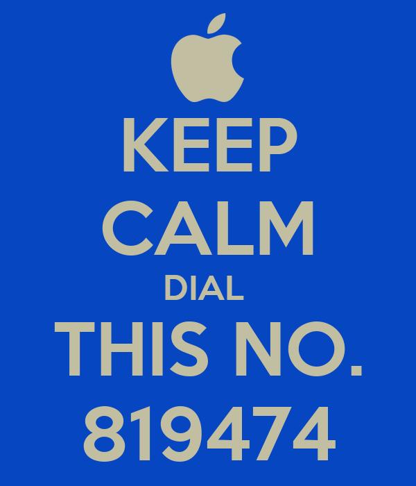 KEEP CALM DIAL  THIS NO. 819474