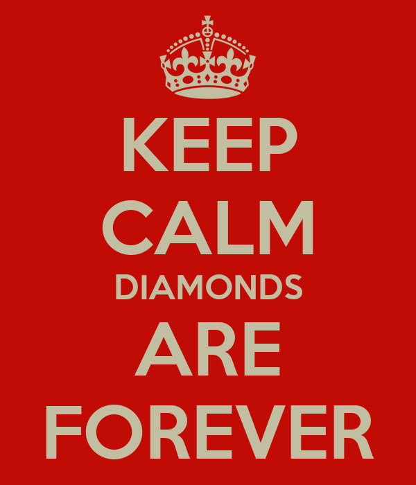 KEEP CALM DIAMONDS ARE FOREVER