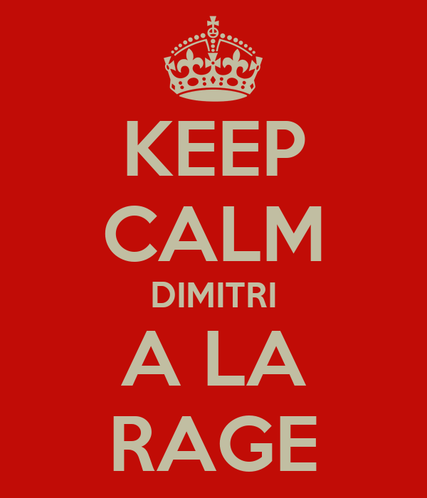 KEEP CALM DIMITRI A LA RAGE