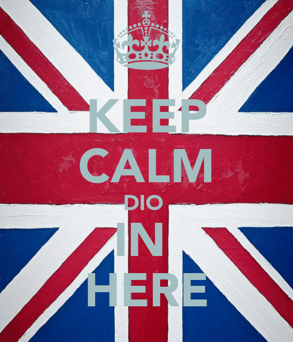 KEEP CALM DIO  IN  HERE