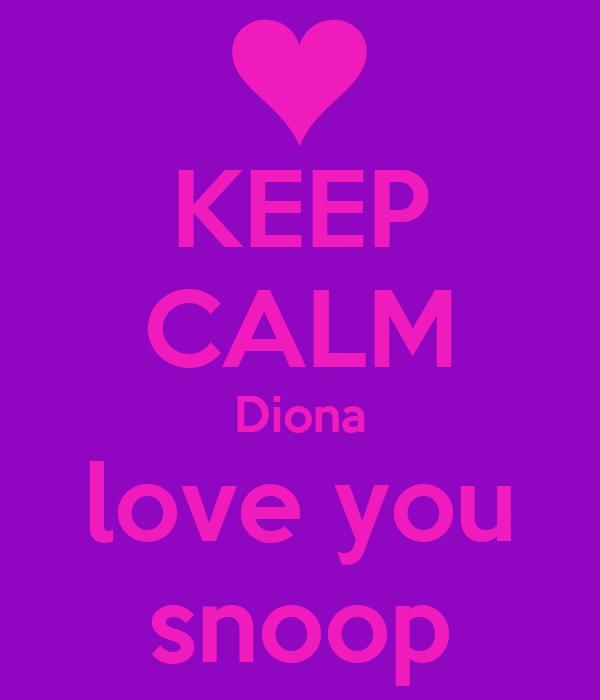 KEEP CALM Diona love you snoop