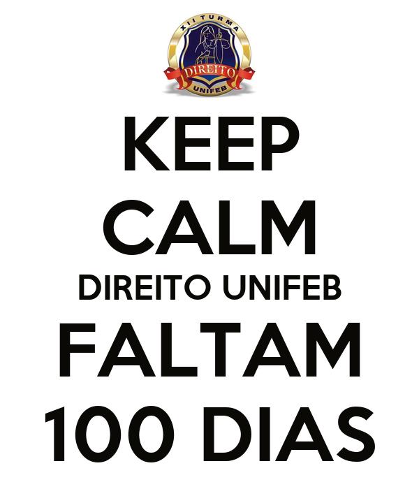 KEEP CALM DIREITO UNIFEB FALTAM 100 DIAS