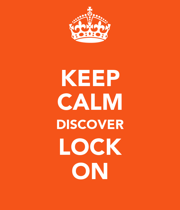 KEEP CALM DISCOVER LOCK ON