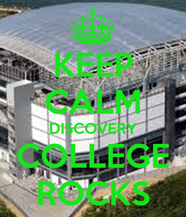 KEEP CALM DISCOVERY COLLEGE ROCKS