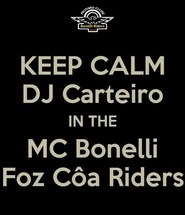 KEEP CALM DJ Carteiro IN THE MC Bonelli Foz Côa Riders