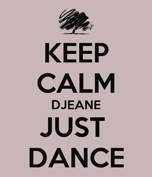 KEEP CALM DJEANE JUST  DANCE