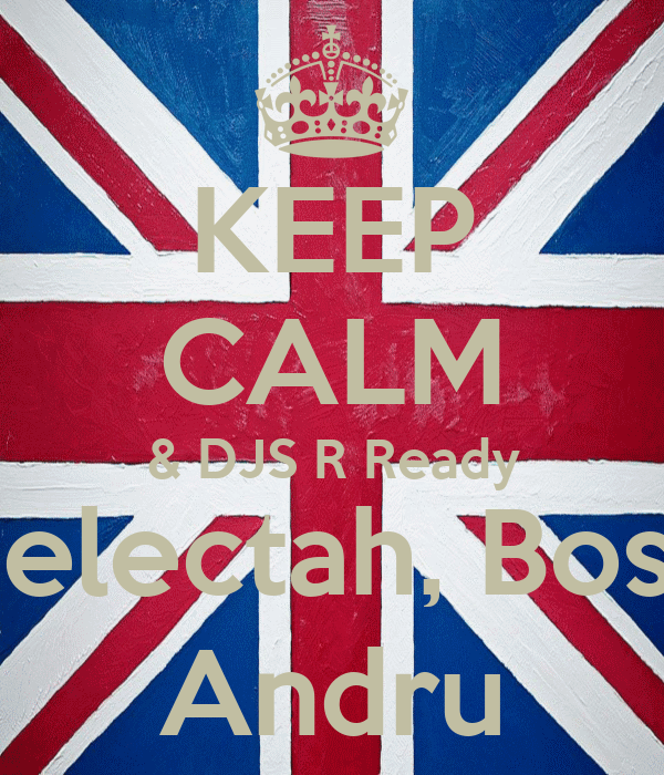 KEEP CALM & DJS R Ready Selectah, Boss Andru