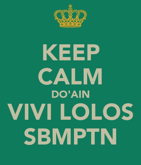 KEEP CALM DO'AIN VIVI LOLOS SBMPTN