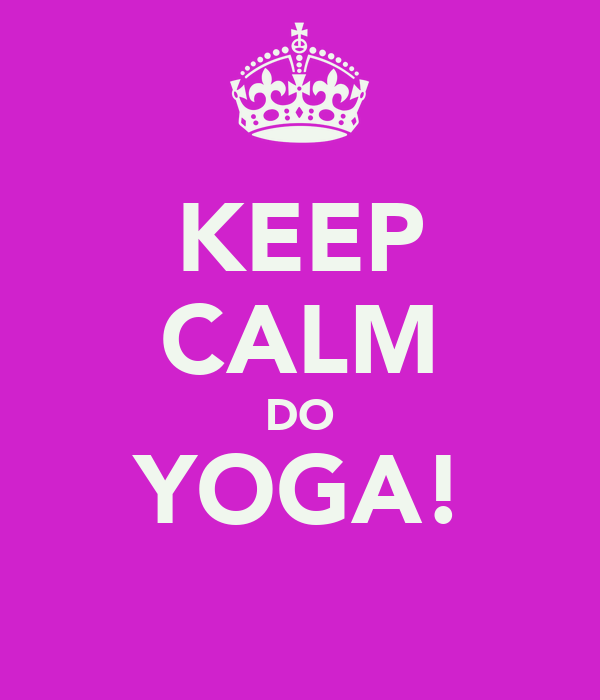KEEP CALM DO YOGA!