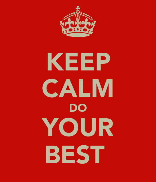 KEEP CALM DO YOUR BEST
