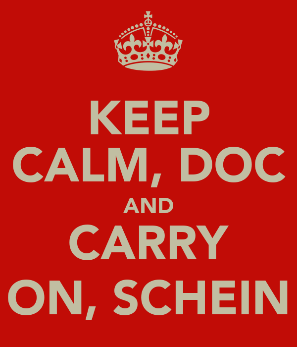 KEEP CALM, DOC AND CARRY ON, SCHEIN