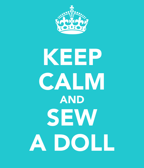 KEEP CALM AND SEW A DOLL