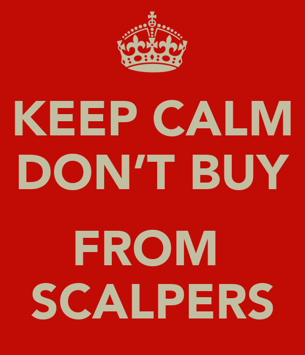 KEEP CALM DON'T BUY  FROM  SCALPERS
