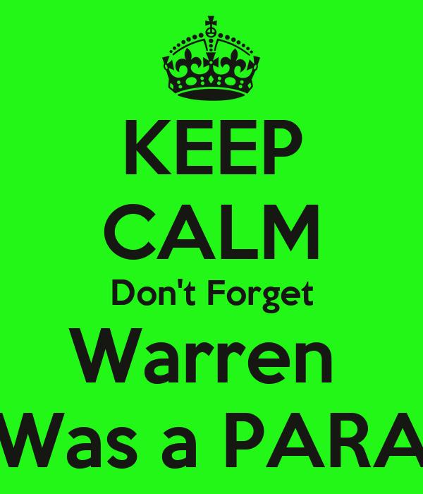 KEEP CALM Don't Forget Warren  Was a PARA