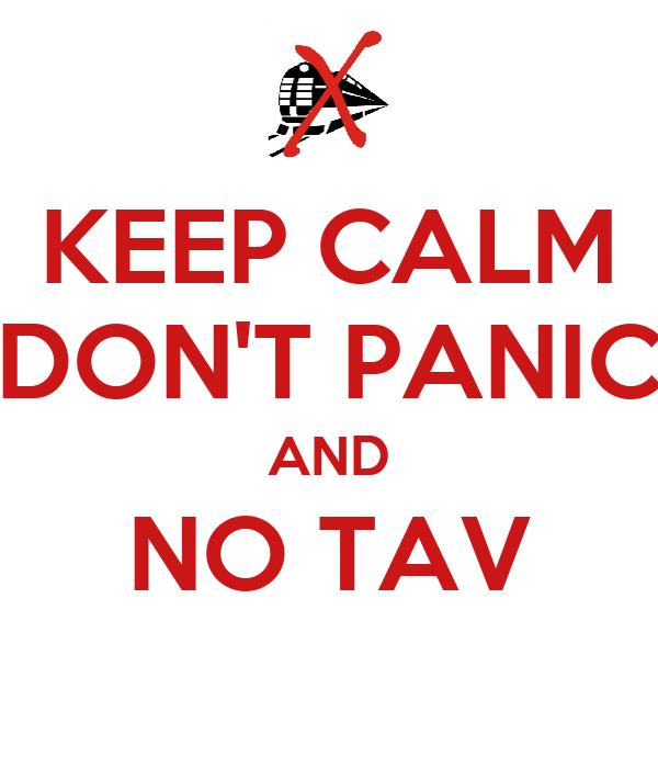 KEEP CALM DON'T PANIC AND NO TAV