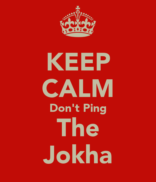 KEEP CALM Don't Ping The Jokha