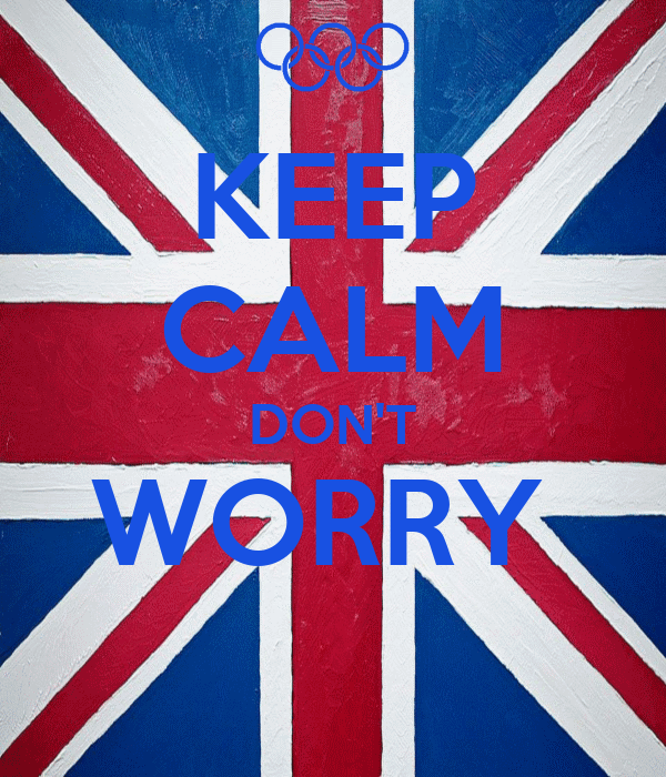 KEEP CALM DON'T WORRY