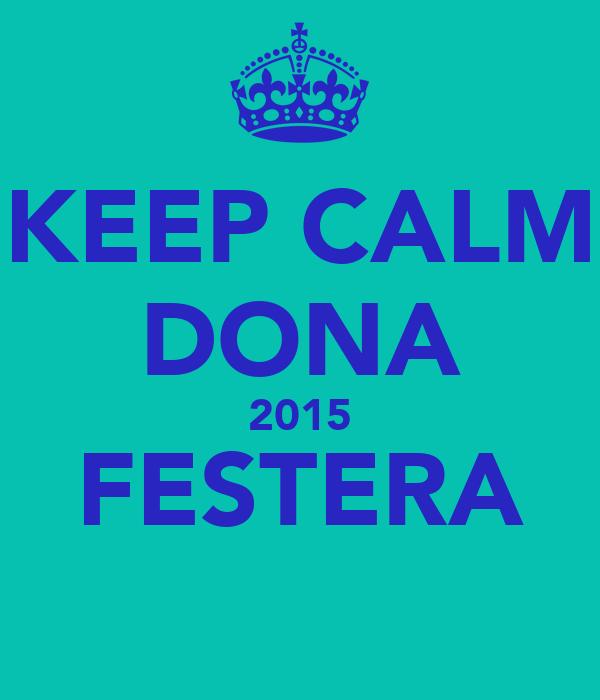 KEEP CALM DONA 2015 FESTERA