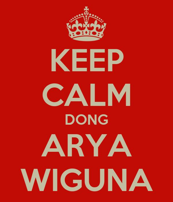 KEEP CALM DONG ARYA WIGUNA