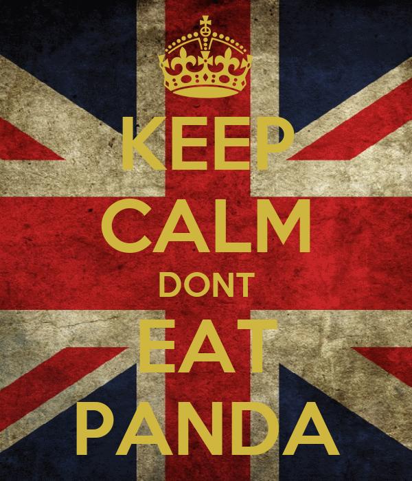 KEEP CALM DONT EAT PANDA