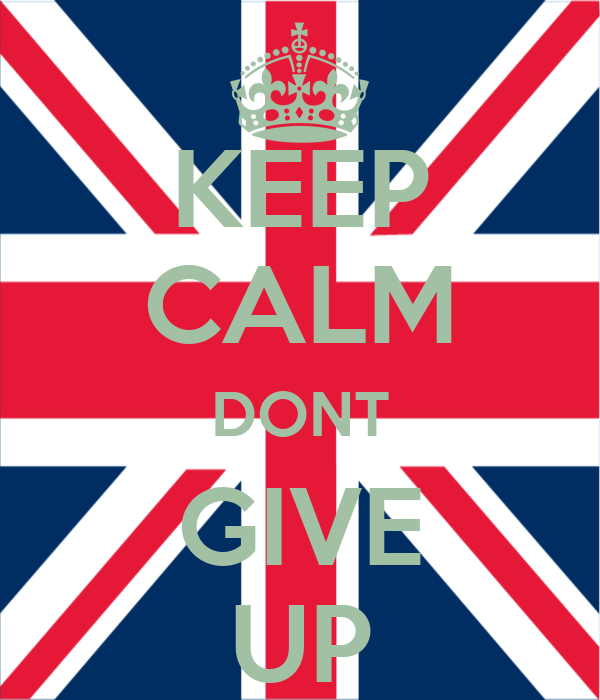 KEEP CALM DONT  GIVE  UP