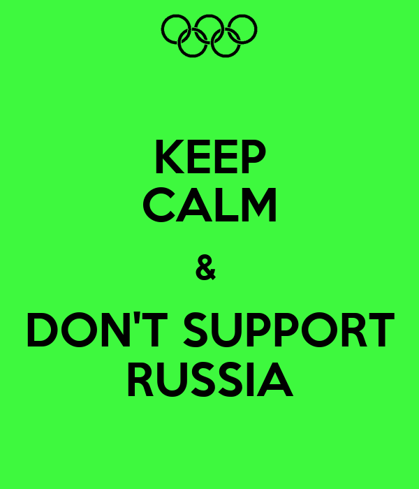KEEP CALM &  DON'T SUPPORT RUSSIA