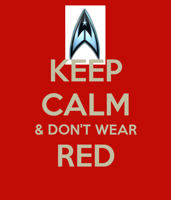 KEEP CALM & DON'T WEAR RED