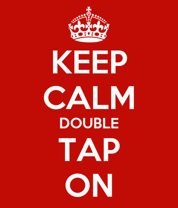 KEEP CALM DOUBLE TAP ON