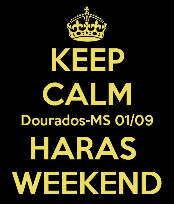 KEEP CALM Dourados-MS 01/09 HARAS  WEEKEND