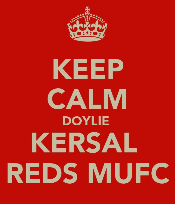 KEEP CALM DOYLIE  KERSAL  REDS MUFC