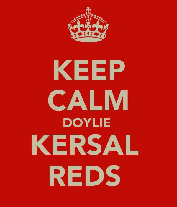KEEP CALM DOYLIE  KERSAL  REDS