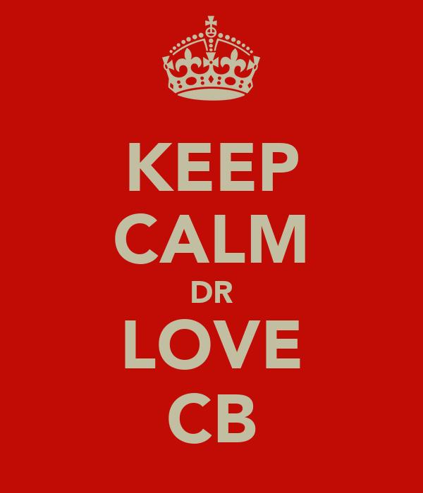 KEEP CALM DR LOVE CB