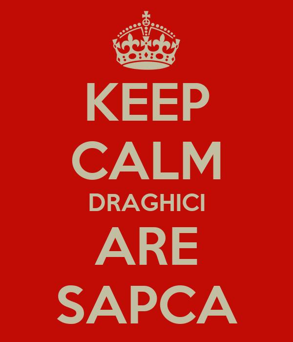 KEEP CALM DRAGHICI ARE SAPCA