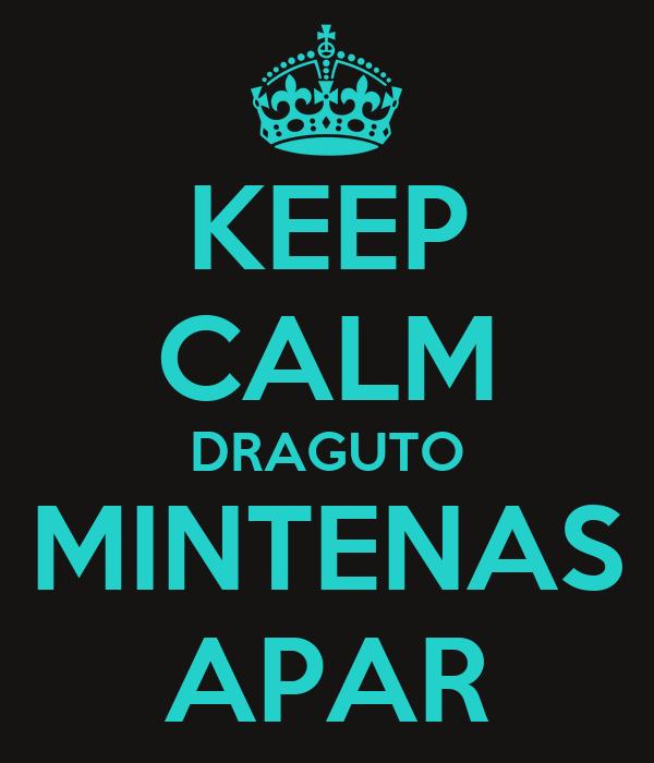 KEEP CALM DRAGUTO MINTENAS APAR