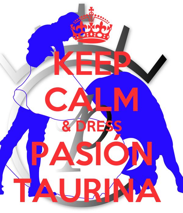 KEEP CALM & DRESS PASIÓN TAURINA